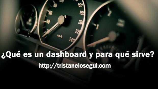 ¿Qué es un dashboard y para qué sirve?