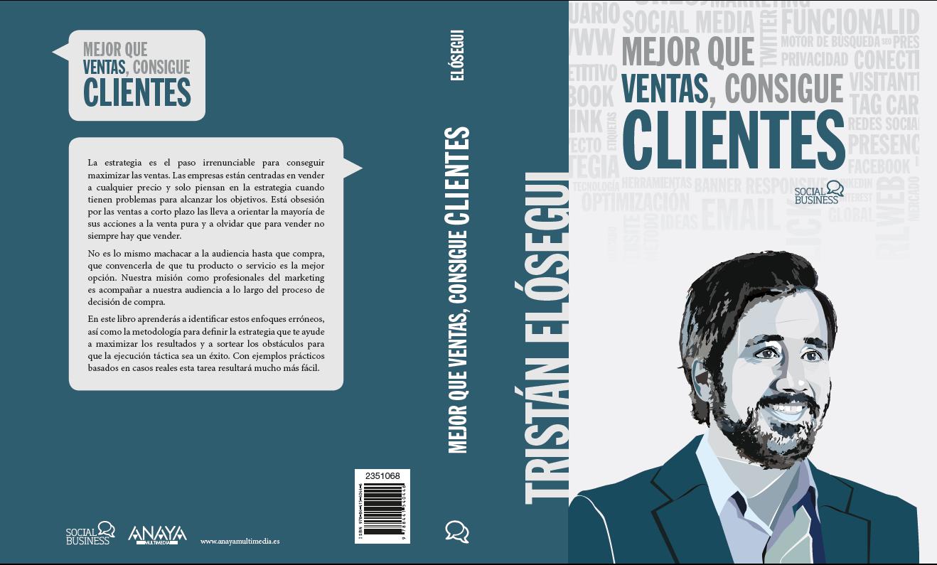 Mi nuevo libro ya a la venta: «Mejor que ventas, consigue clientes»